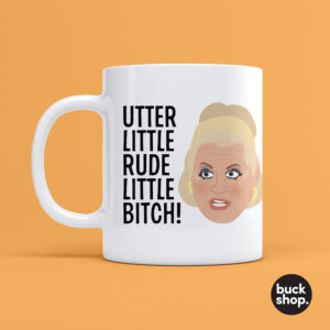 Utter Little Rude Little Bitch - Kim Woodburn inspired Mug