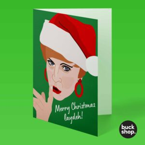 Merry Christmas Laydeh! - Charity Shop Sue inspired Greeting Card, Christmas Card available at BuckShop.co.uk