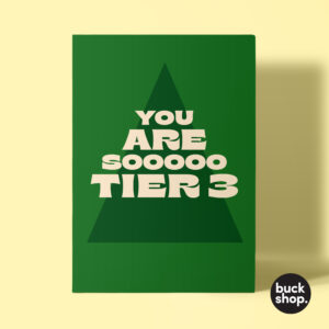 You Are So Tier 3 - Christmas Card